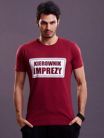 Bordowy t-shirt męski KIEROWNIK IMPREZY