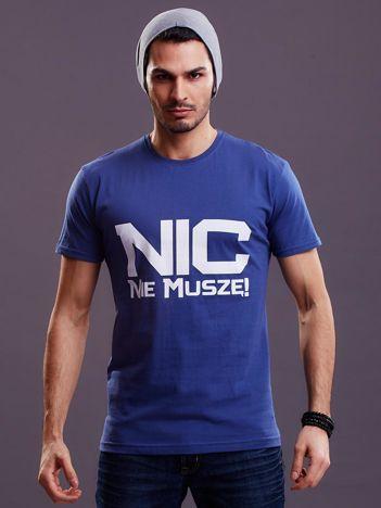 Ciemnoniebieski t-shirt męski NIC NIE MUSZĘ