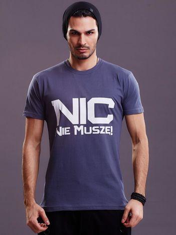 Ciemnoszary t-shirt męski NIC NIE MUSZĘ