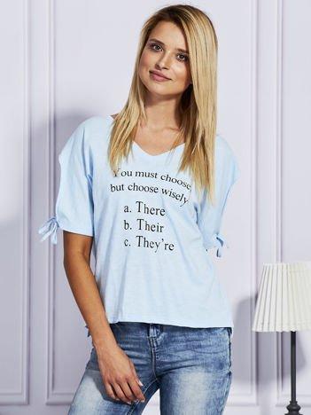 Jasnoniebieski t-shirt YOU MUST CHOOSE