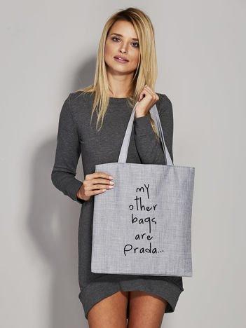 Szara torba materiałowa MY OTHER BAGS ARE PRADA