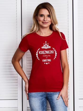 T-shirt damski KSIĘŻNICZKI RODZĄ SIĘ W KWIETNIU czerwony