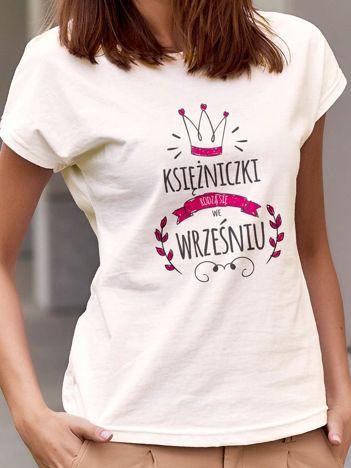 T-shirt damski KSIĘŻNICZKI RODZĄ SIĘ WE WRZEŚNIU ecru