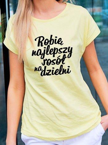 T-shirt z nadrukiem ROBIĘ NAJLEPSZY ROSÓŁ NA DZIELNI żółty