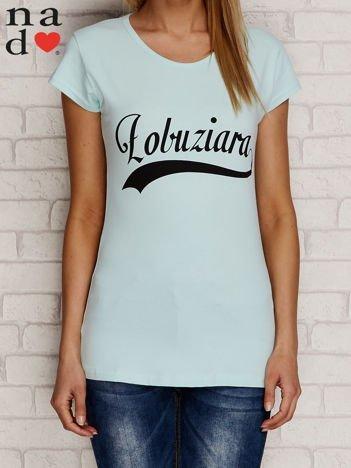 T-shirt z napisem ŁOBUZIARA miętowy