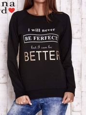 Czarna bluza z napisem I WILL NEVER BE FERFECT BUT I CAN BE BETTER
