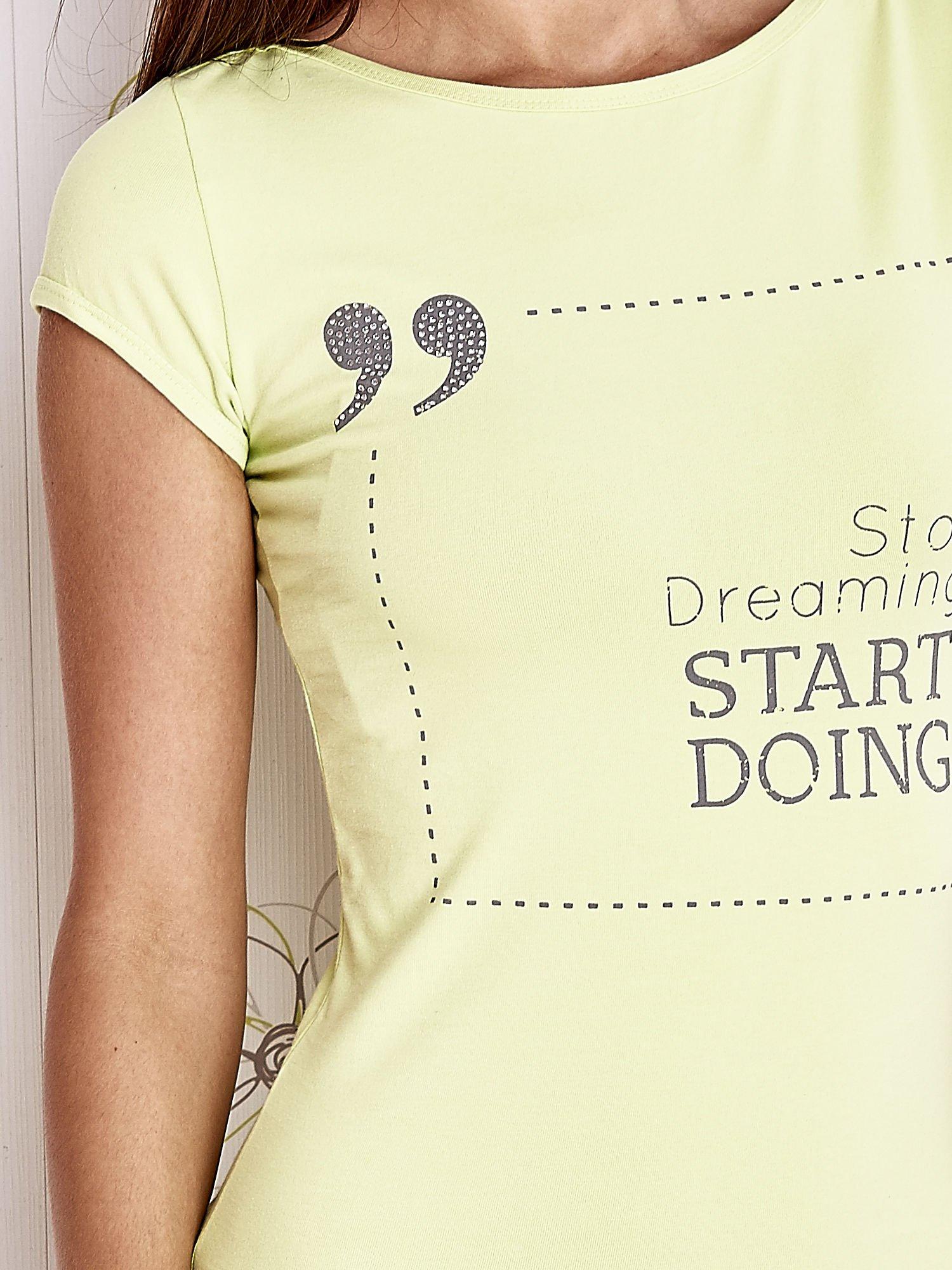 Limonkowy t-shirt z napisem STOP DREAMING START DOING                                  zdj.                                  5
