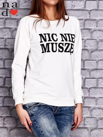 Biała bluza z napisem NIC NIE MUSZĘ                                   zdj.                                  3