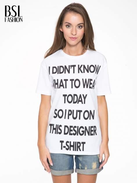 Biały t-shirt z napisem I'DONT KNOW WHAT TO WEAR TODAY                                  zdj.                                  1