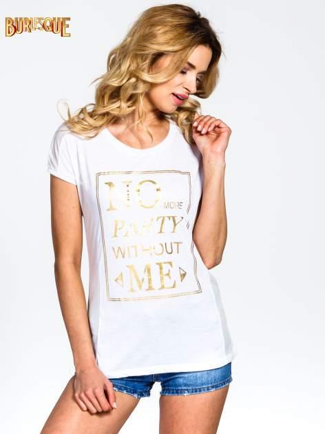 Biały t-shirt z napisem NO MORE PARTY WITHOUT ME