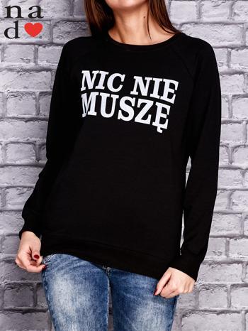 Czarna bluza z napisem NIC NIE MUSZĘ                                   zdj.                                  1