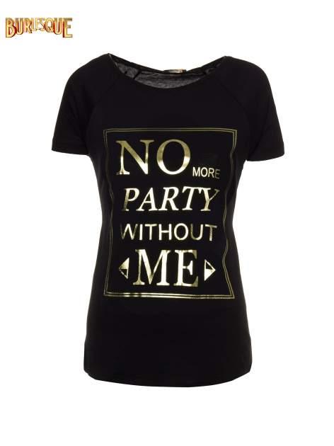 Czarny t-shirt z napisem NO MORE PARTY WITHOUT ME