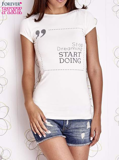 Ecru t-shirt z napisem STOP DREAMING START DOING                                  zdj.                                  1