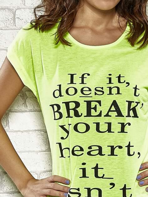 Fluożółty t-shirt z napisem IF IT DOESN'T BREAK YOUR HEART IT ISN'T LOVE                                  zdj.                                  5