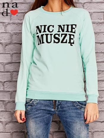 Miętowa bluza z napisem NIC NIE MUSZĘ                                   zdj.                                  1