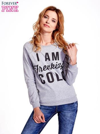 Szara bluza z napisem I AM FREAKING COLD                                  zdj.                                  1