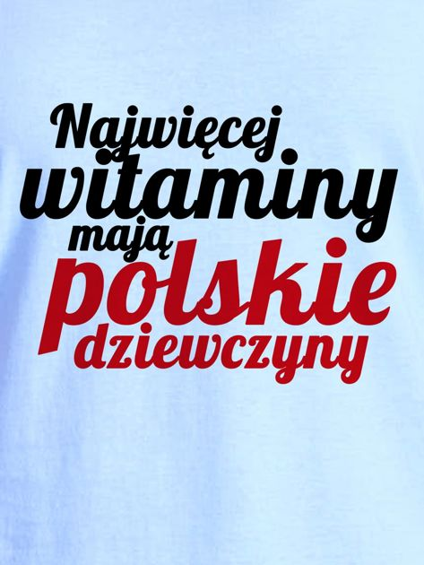 T-shirt NAJWIĘCEJ WITAMINY MAJĄ POLSKIE DZIEWCZYNY niebieski                                  zdj.                                  2