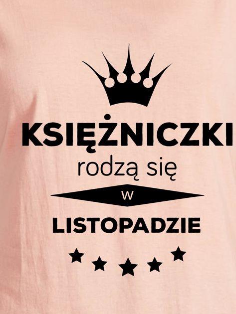 T-shirt damski KSIĘŻNICZKI RODZĄ SIĘ W LISTOPADZIE łososiowy                              zdj.                              2