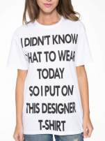 Biały t-shirt z napisem I'DONT KNOW WHAT TO WEAR TODAY                                  zdj.                                  6