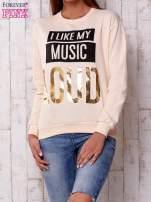 Brzoskwiniowa bluza z napisem I LIKE MY MUSIC LOUD