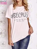 Różowy t-shirt z hashtagiem #BECAUSE                                                                          zdj.                                                                         1