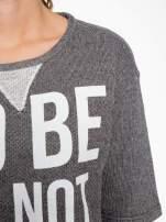 Szara bluza z nadrukiem TO BE OR NOT TO BE