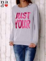 Szara bluza z napisem JUST YOUR