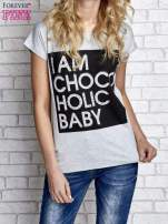 Szary t-shirt z napisem I AM CHOCOHOLIC BABY                                                                          zdj.                                                                         1